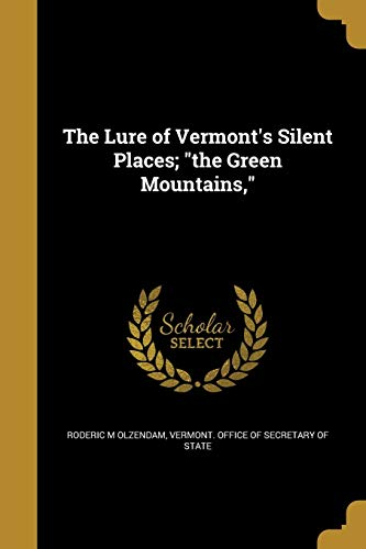 The Lure of Vermont's Silent Places; The Green Mountains,