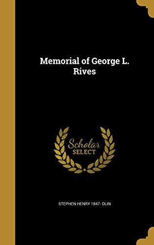 Memorial of George L. Rives
