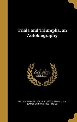Trials and Triumphs, an Autobiography