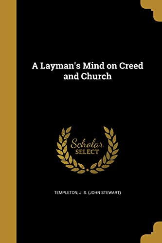 A Layman's Mind on Creed and Church