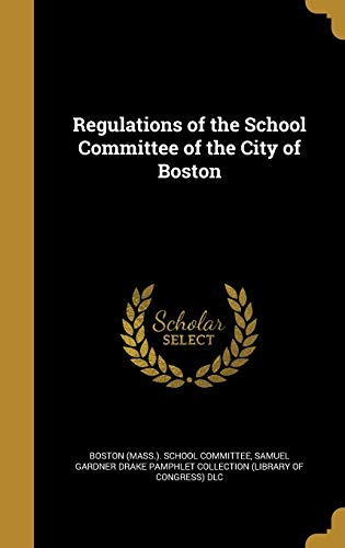Regulations of the School Committee of the City of Boston