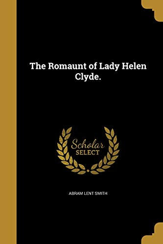 The Romaunt of Lady Helen Clyde.