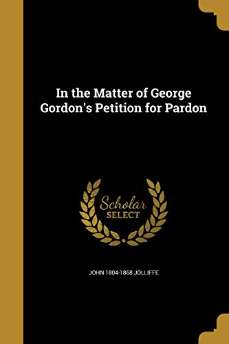 In the Matter of George Gordon's Petition for Pardon