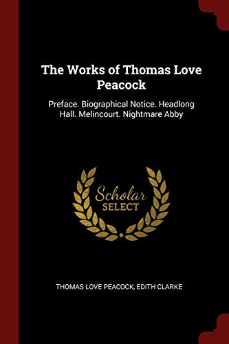The Works of Thomas Love Peacock