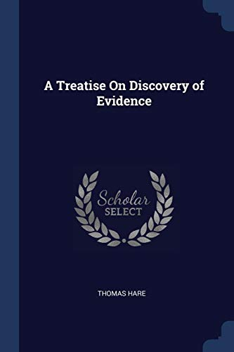 A Treatise on Discovery of Evidence