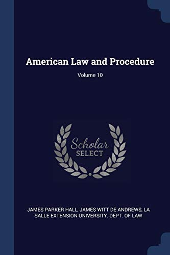 American Law and Procedure; Volume 10