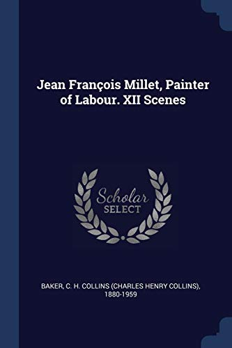 Jean Fran ois Millet, Painter of Labour. XII Scenes