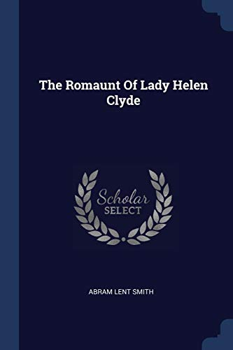 The Romaunt of Lady Helen Clyde