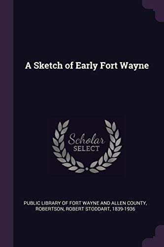 A Sketch of Early Fort Wayne