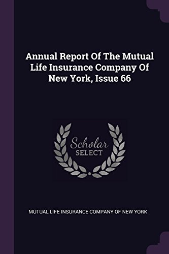 Annual Report of the Mutual Life Insurance Company of New York, Issue 66