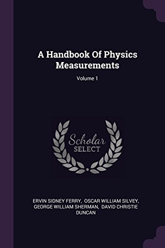 A Handbook of Physics Measurements; Volume 1