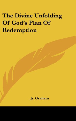 The Divine Unfolding of God's Plan of Redemption