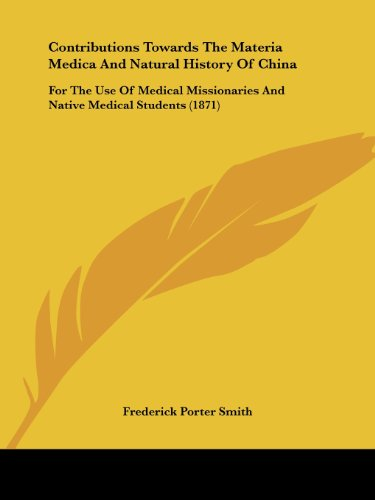 Contributions Towards The Materia Medica And Natural History Of China