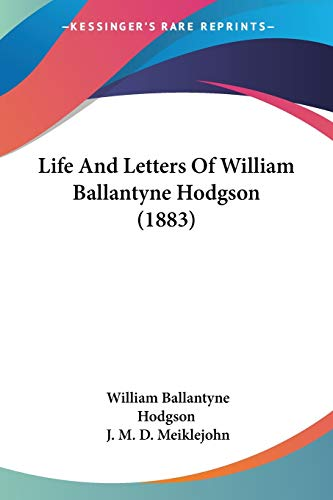 Life and Letters of William Ballantyne Hodgson (1883)