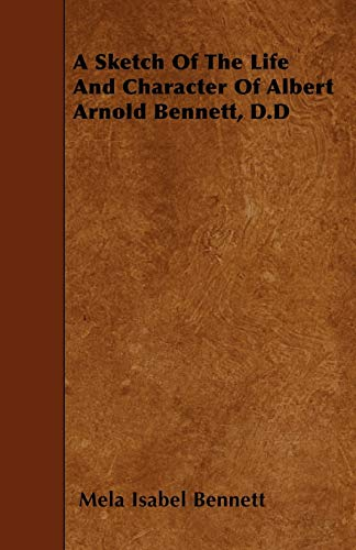 A Sketch Of The Life And Character Of Albert Arnold Bennett, D.D