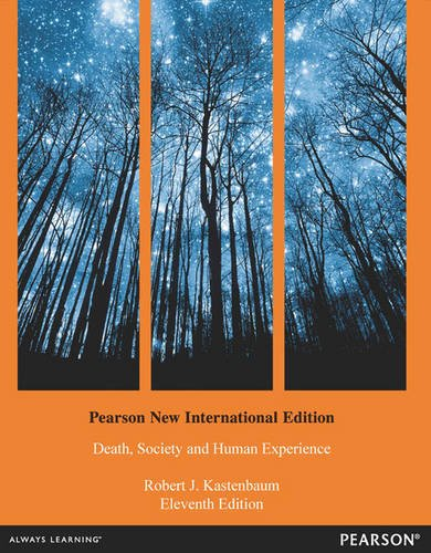 Death, Society and Human Experience Pearson New International Edition, plus MySearchLab without eText