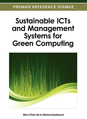 Sustainable ICTs and Management Systems for Green Computing