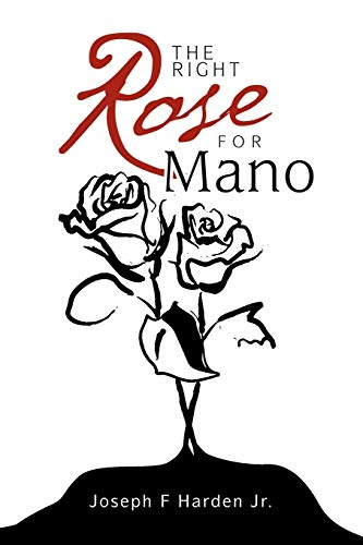 The Right Rose for Mano