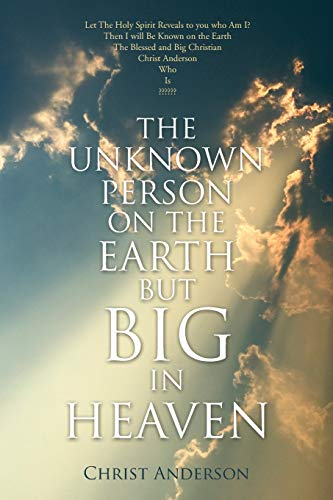 The Unknown Person on the Earth But Big in Heaven