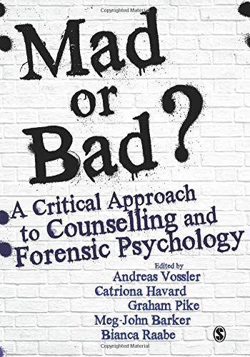 Mad or Bad?: A Critical Approach to Counselling and Forensic Psychology
