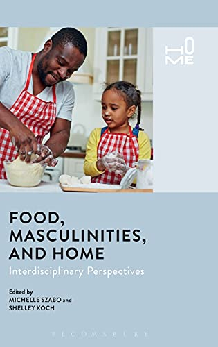 Food, Masculinities, and Home