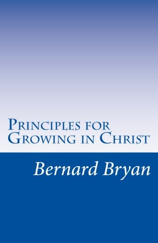 Principles For Growing In Christ