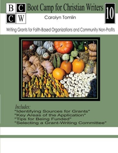 Writing Grants for Faith-Based Organizations and Community Non-Profits