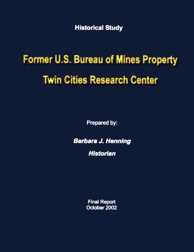 Historical Study Former U.S. Bureau of Mines Property Twin Cities Research Center
