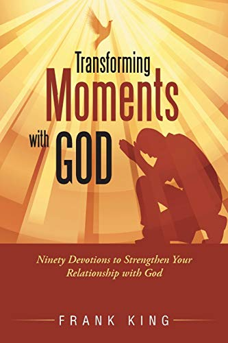 Transforming Moments with God