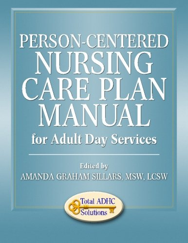 Person-Centered Nursing Care Plan Manual for Adult Day Services