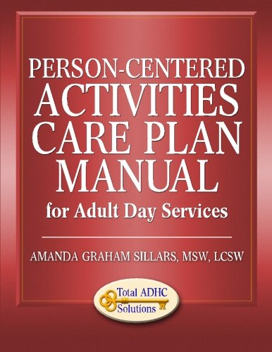 Person-Centered Activities Care Plan Manual for Adult Day Services
