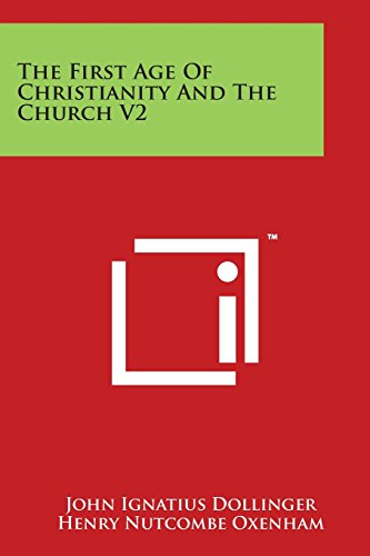 The First Age Of Christianity And The Church V2