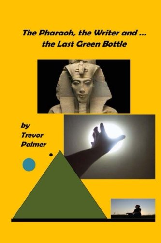The Pharaoh, the Writer ... and the Last Green Bottle