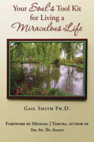 Your Soul's Tool Kit For Living a Miraculous Life