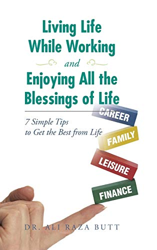 Living Life While Working and Enjoying All the Blessings of Life