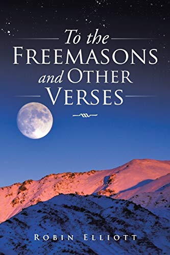 To the Freemasons and Other Verses