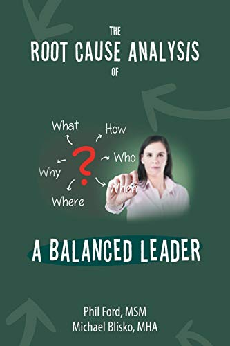 The Root Cause Analysis of a Balanced Leader