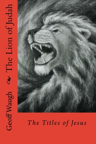 The Lion of Judah (1) The Titles of Jesus