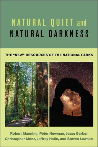 """Natural Quiet and Natural Darkness - The """"New"""" Resources of the National Parks"""