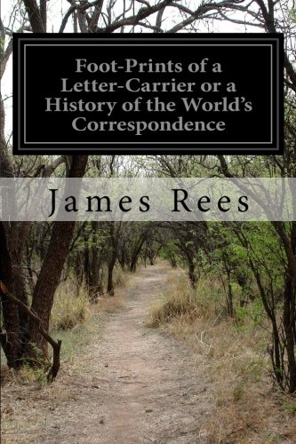 Foot-Prints of a Letter-Carrier or a History of the World's Correspondence