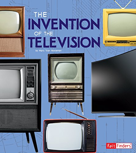 Invention of the Television (World-Changing Inventions)