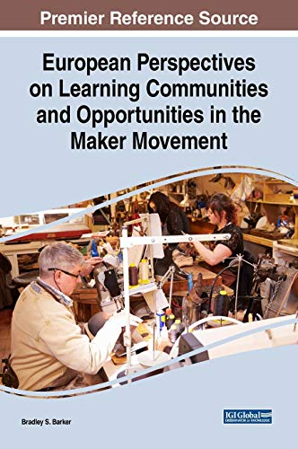 European Perspectives on Learning Communities and Opportunities in the Maker Movement