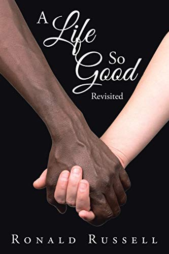 A Life So Good Revisited