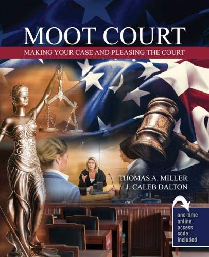 Moot Court: Making Your Case and Pleasing the Court