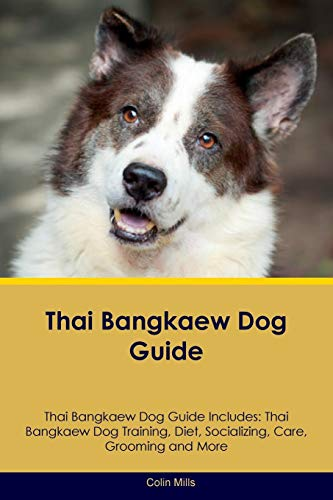 Thai Bangkaew Dog Guide Thai Bangkaew Dog Guide Includes