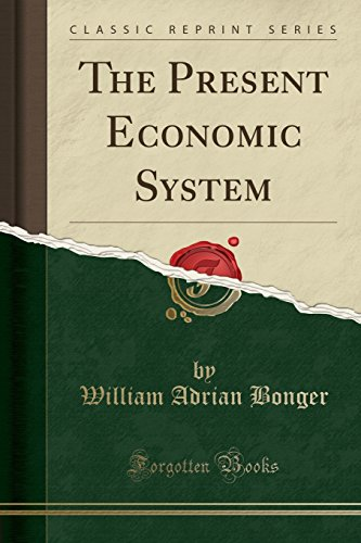 The Present Economic System (Classic Reprint)
