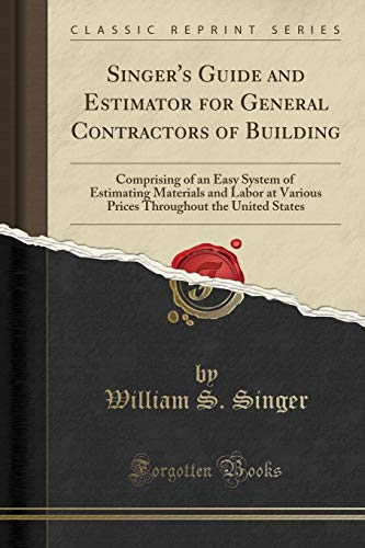 Singer's Guide and Estimator for General Contractors of Building