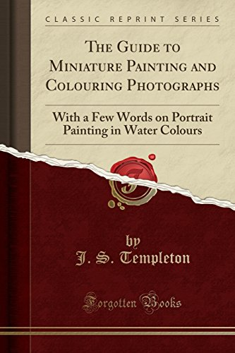 The Guide to Miniature Painting and Colouring Photographs