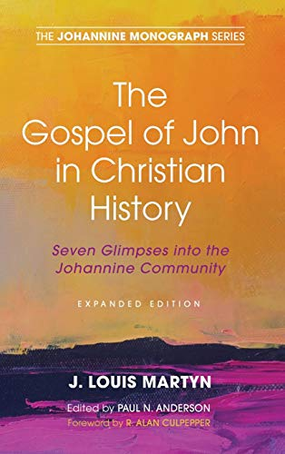 The Gospel of John in Christian History, (Expanded Edition)
