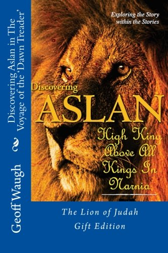 Discovering Aslan in The Voyage of the 'Dawn Treader' by C. S. Lewis Gift Edition